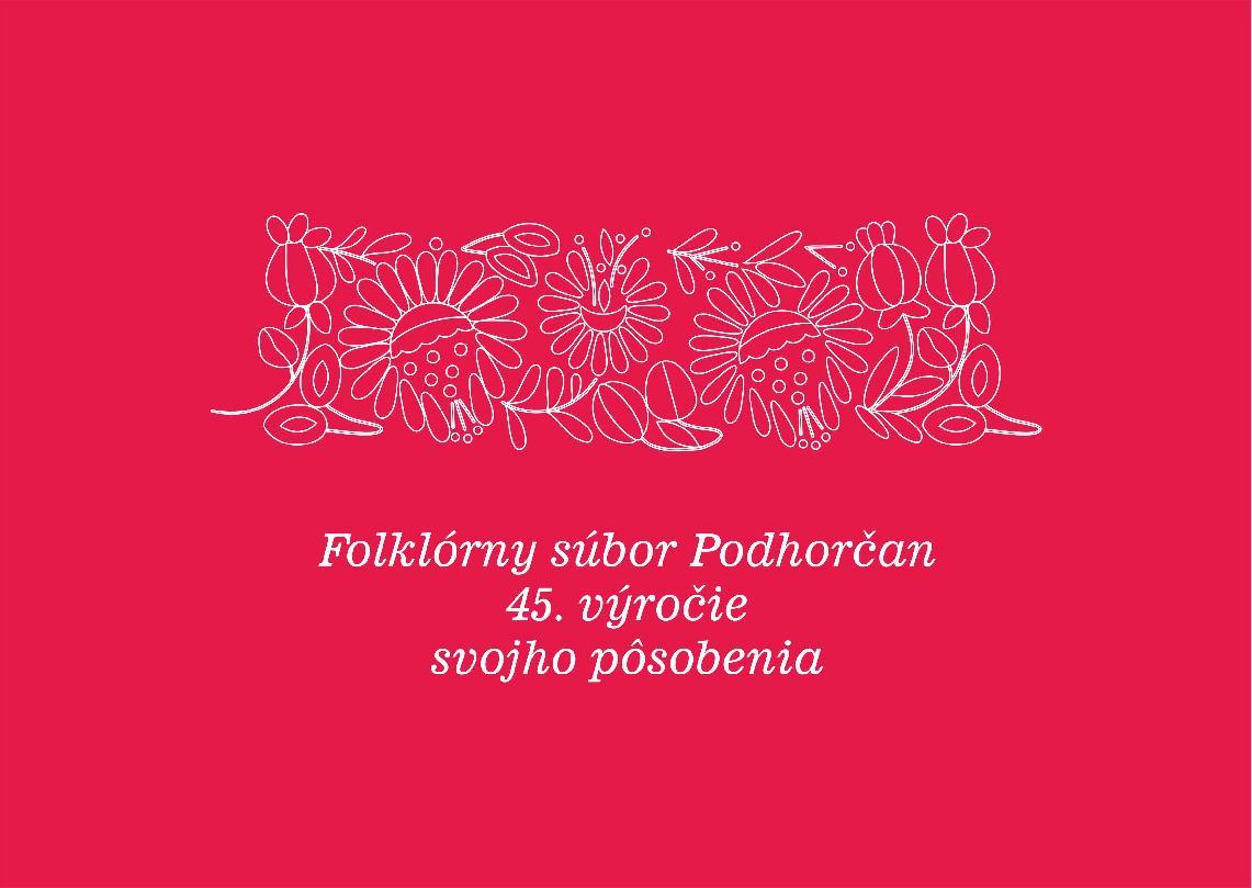 Folklórny súbor Podhorčan – 45. výročie svojho pôsobenia
