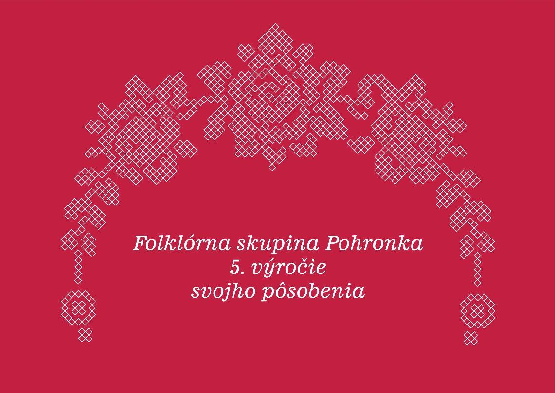 Folklórna skupina Pohronka – 5. výročie svojho pôsobenia