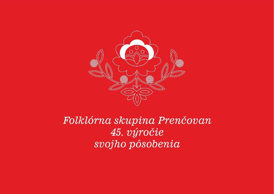 Folklórna skupina Prenčovan – 45. výročie svojho pôsobenia