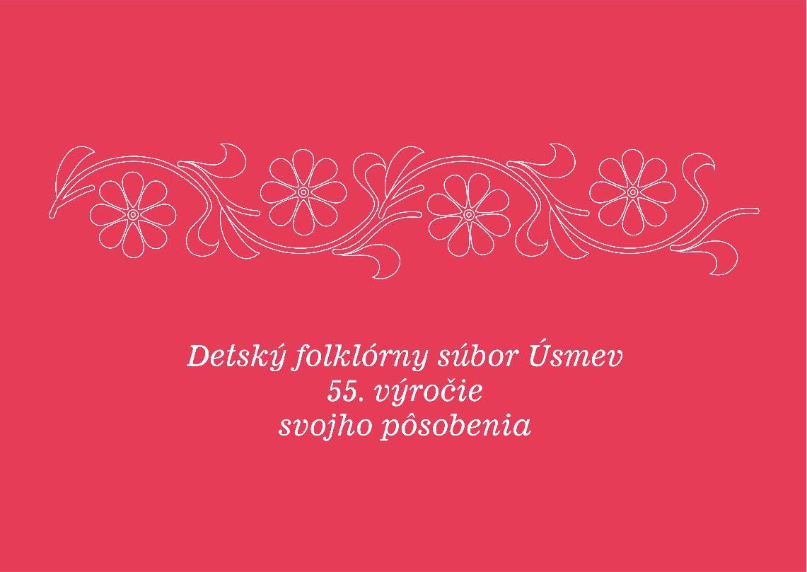 Detský folklórny súbor Úsmev – 55. výročie svojho pôsobenia